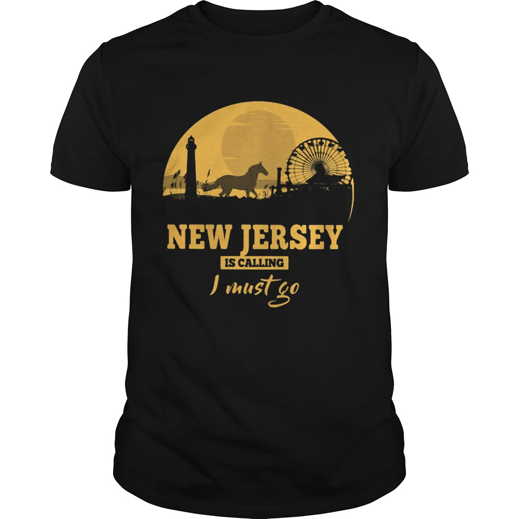 New jersey is calling I must go  Unisex