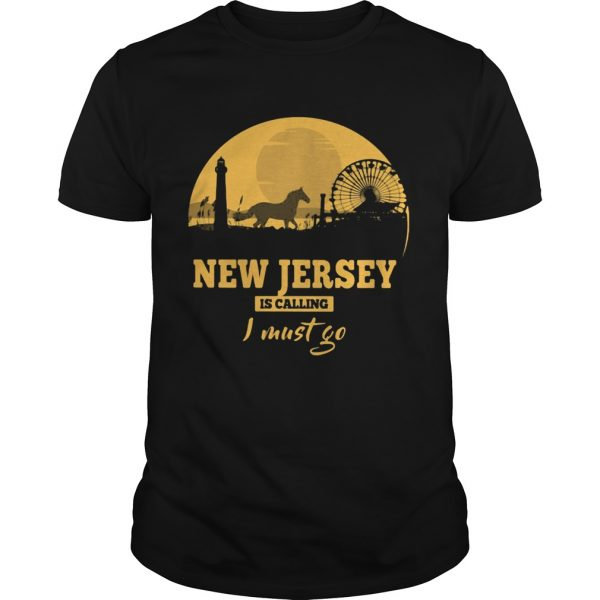 New jersey is calling I must go shirt