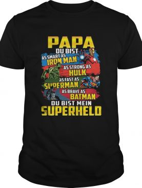 Papa As Smart As Iron Man As Strong As Hulk As Fast As Superman As Brave As Batman Du Bist Mein Sup