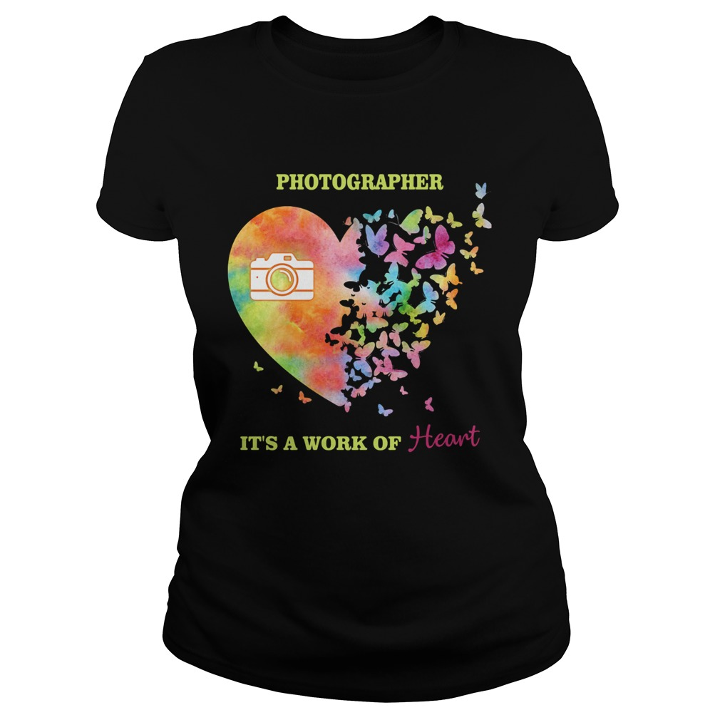 Photographer its a work of heart butterfly  Classic Ladies