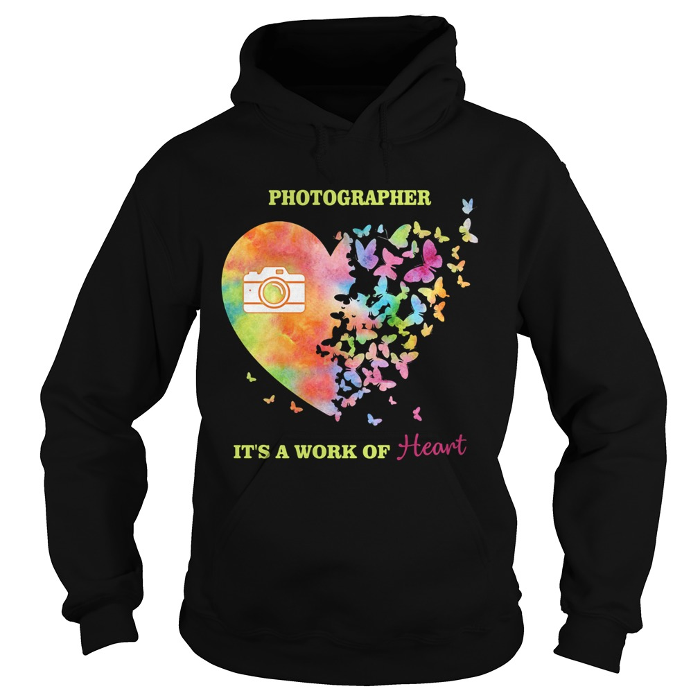 Photographer its a work of heart butterfly  Hoodie