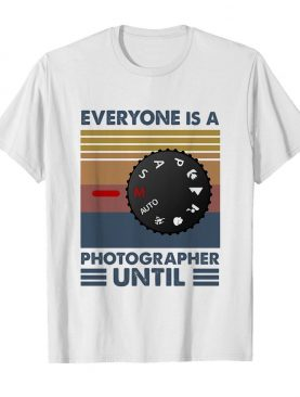 Photography Everyone Is A Photographer Vintage shirt