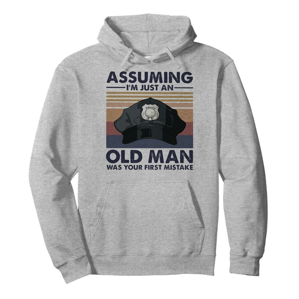 Police officer assuming i'm just an old man was your first mistake vintage  Unisex Hoodie