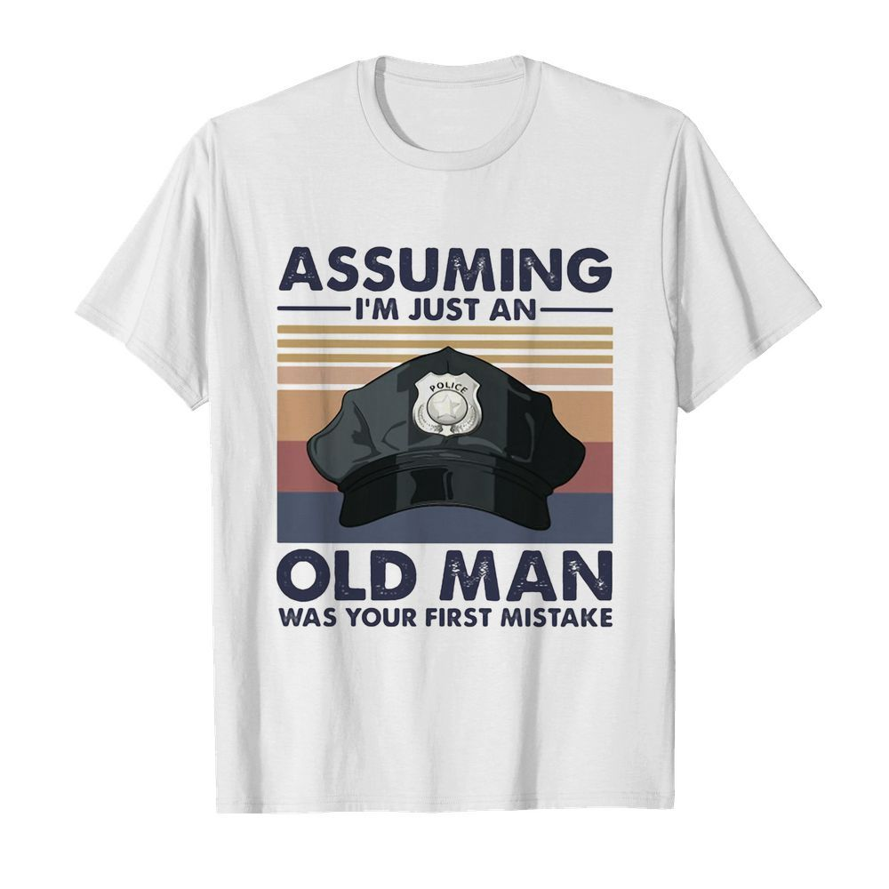 Police officer assuming i'm just an old man was your first mistake vintage  Classic Men's T-shirt