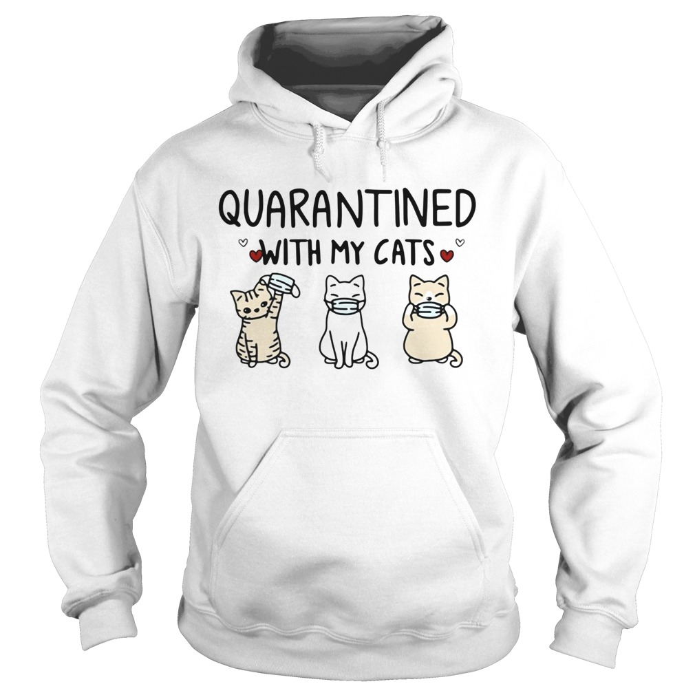Quarantined With My Cats  Hoodie