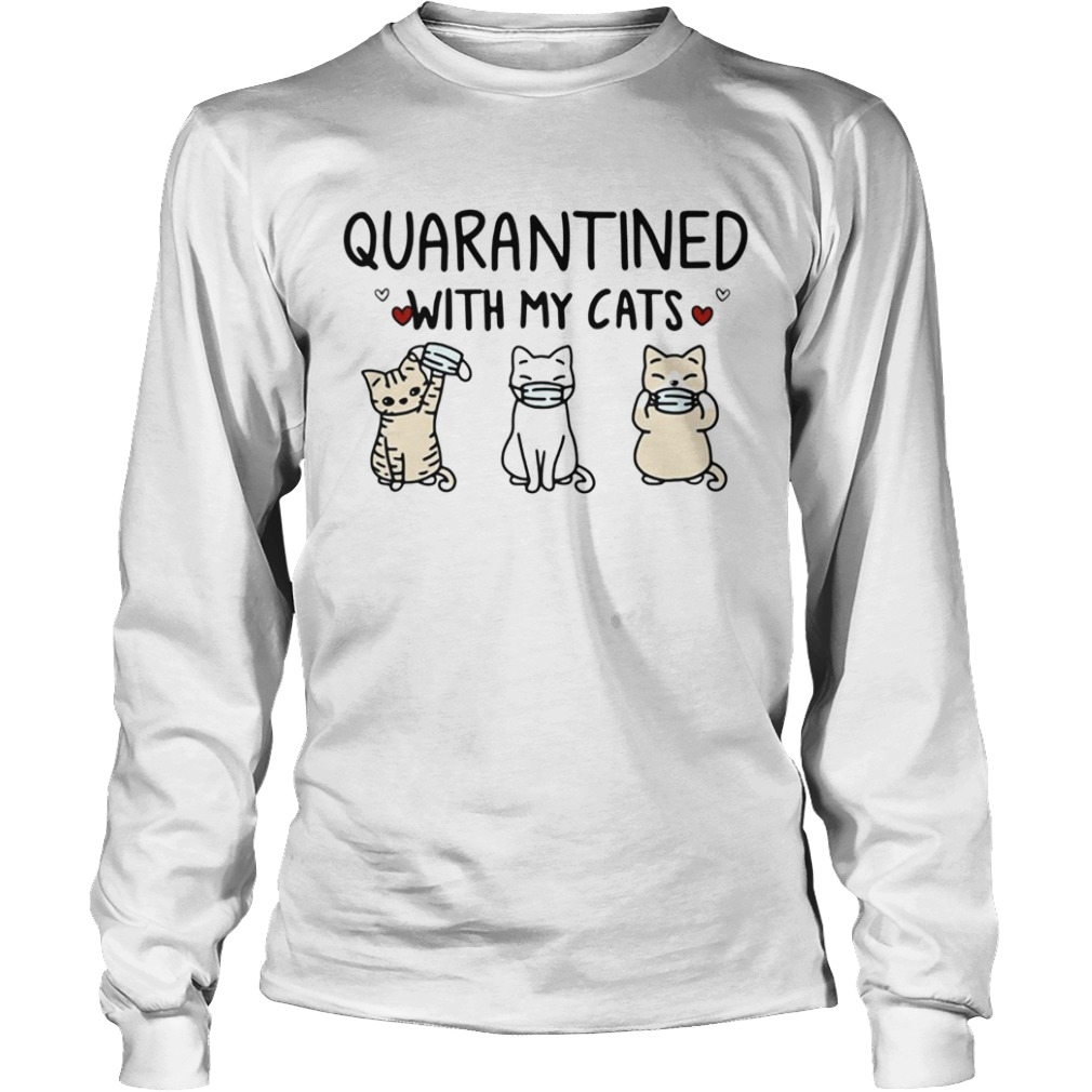 Quarantined With My Cats  Long Sleeve