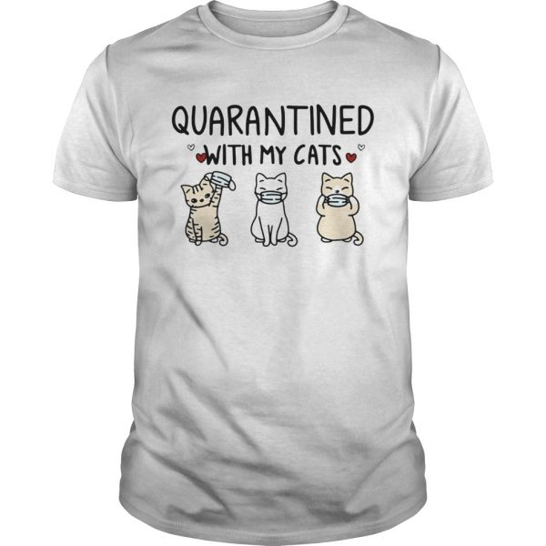 Quarantined With My Cats shirt