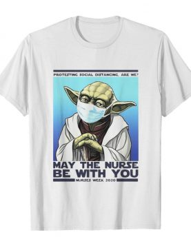 Star wars yoda protesting social distancing are we may the nurse be with you nurses week 2020 mask covid-19 shirt
