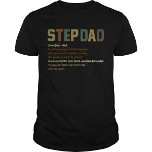 Step Dad Its In The Heart Definition shirt