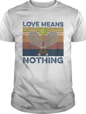 Tennis love means nothing vintage shirt