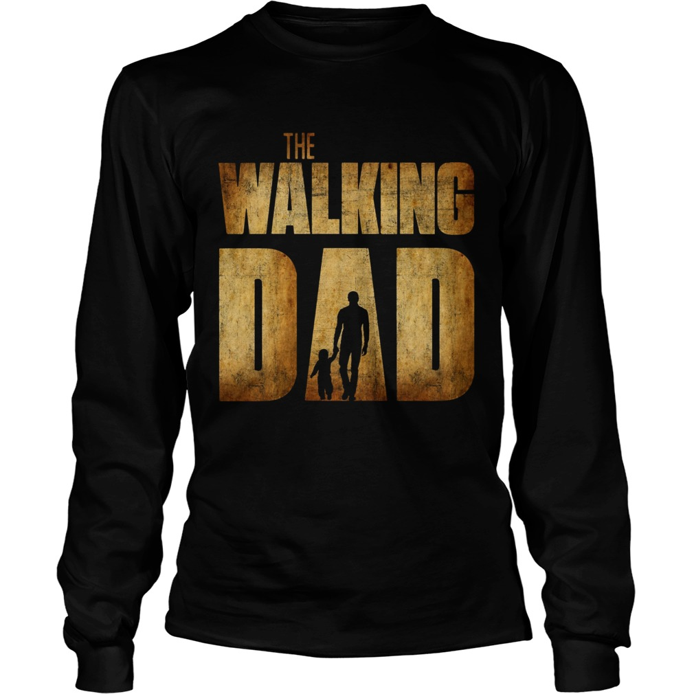The Walking Dad Father Daughter Fathers Day  Long Sleeve