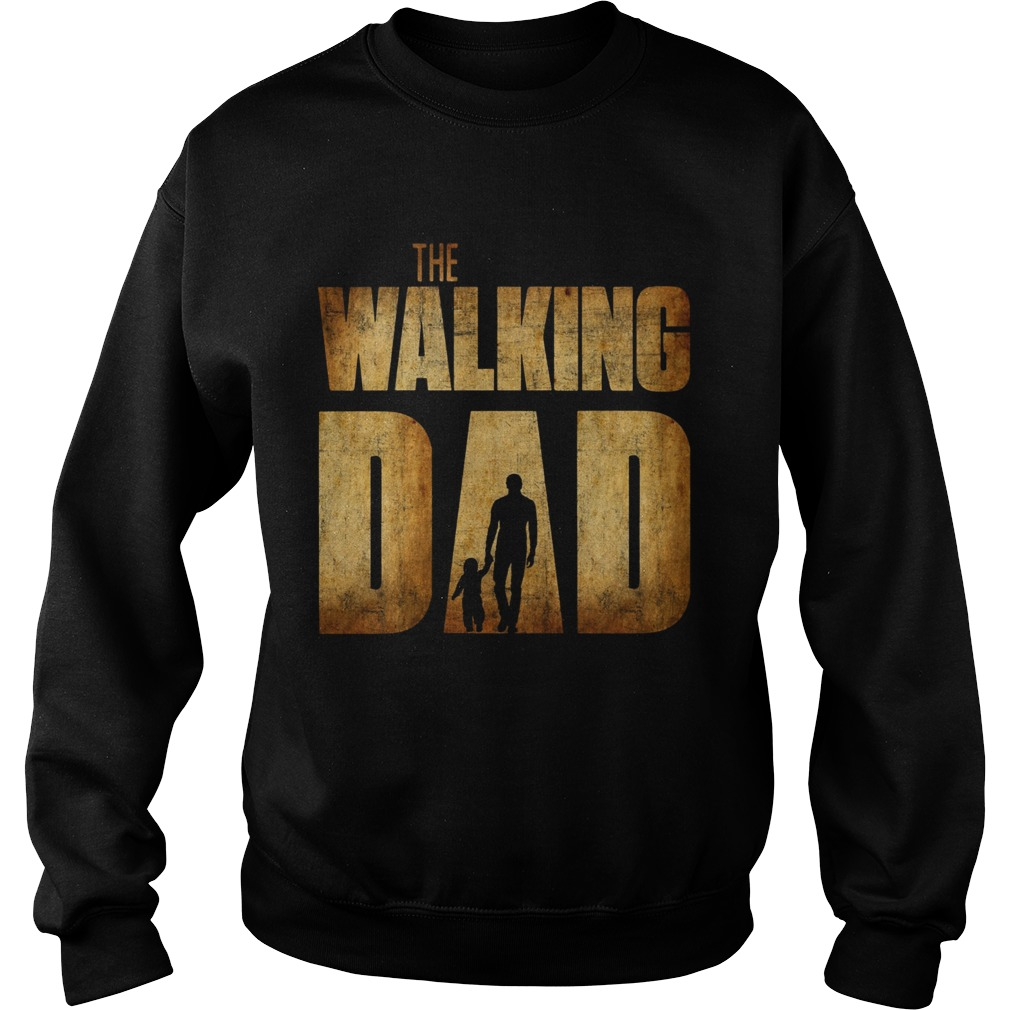 The Walking Dad Father Daughter Fathers Day  Sweatshirt