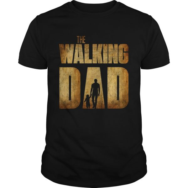 The Walking Dad Father Daughter Fathers Day shirt