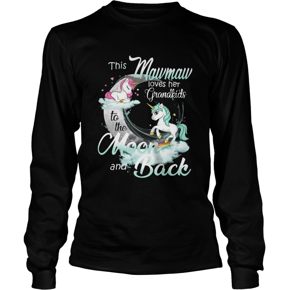 This Mewmaw Loves Her Grandkids To The Moon And Back Unicorn  Long Sleeve
