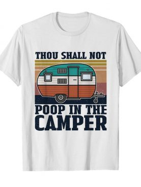 Thou shall not poop in the camper vintage shirt