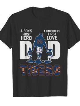 Tiger Dad A Son's First Hero A Daughter's First Love shirt