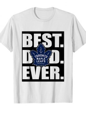 Toronto maple leafs best dad ever happy father's day shirt