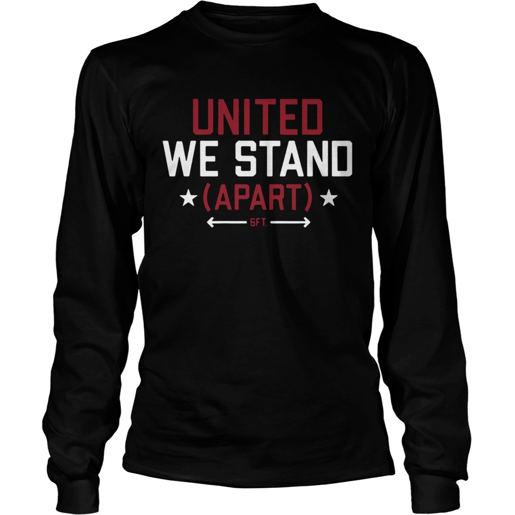United We Stand Apart  Long Sleeve