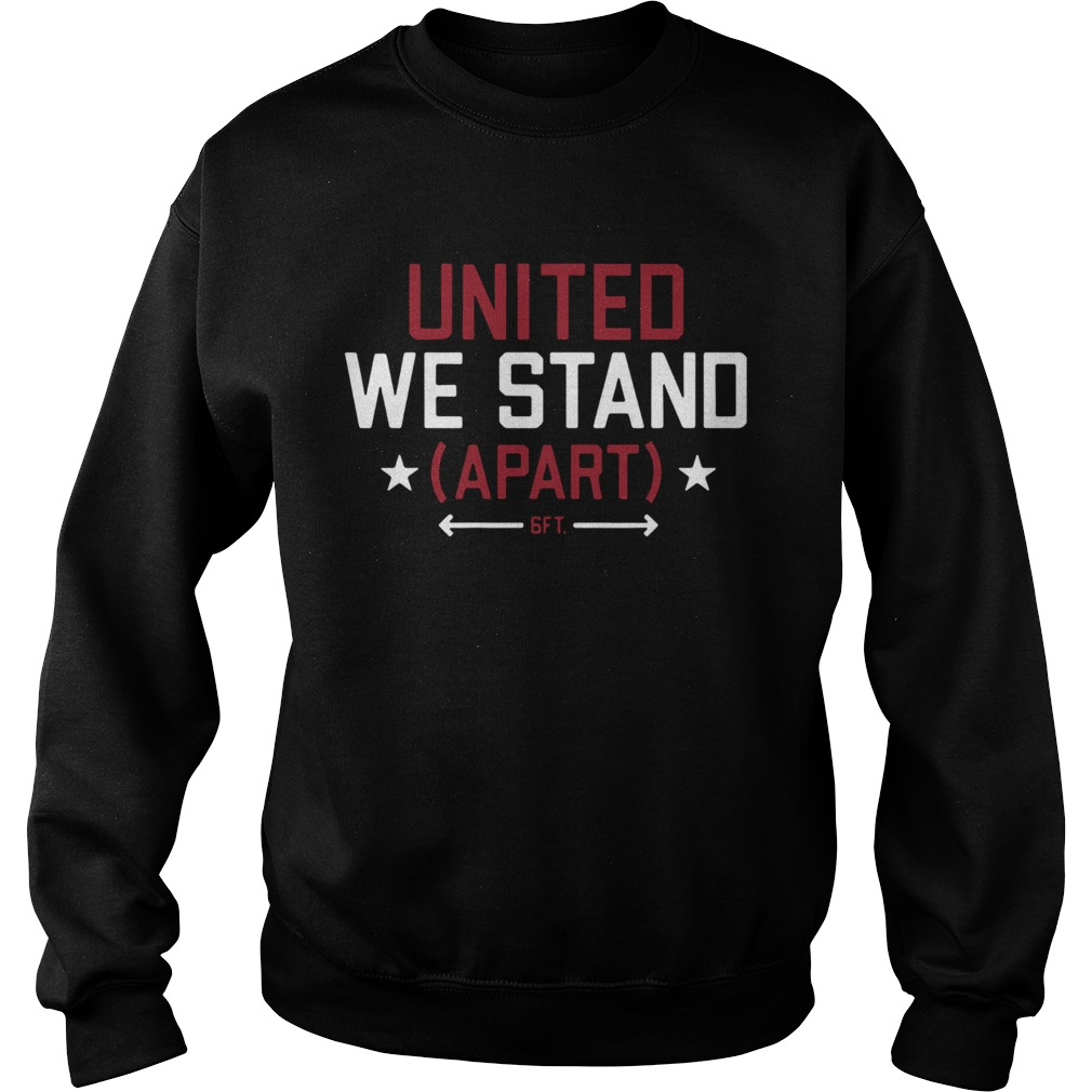 United We Stand Apart  Sweatshirt