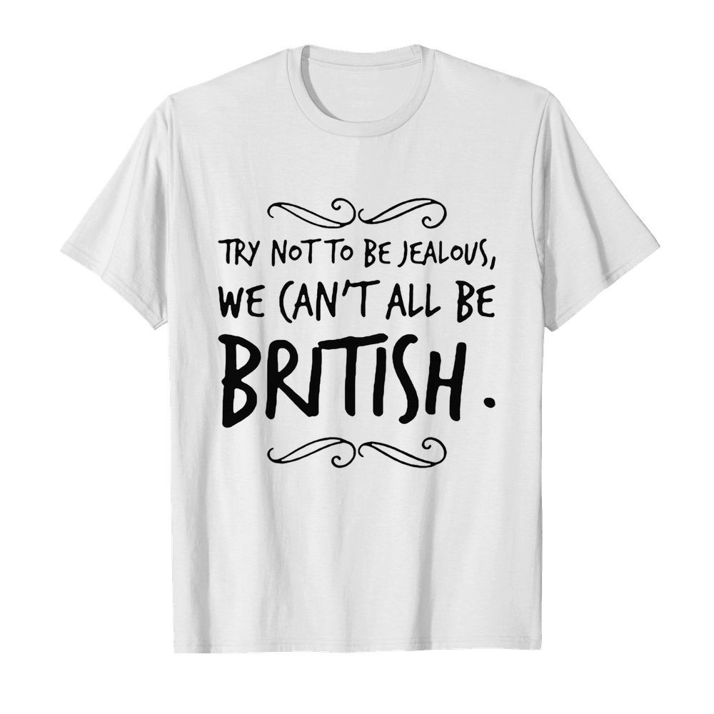 We Can't All Be British  Classic Men's T-shirt