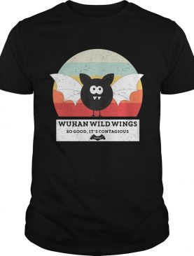 Wuhan wild wings so good its contagious vintage shirt