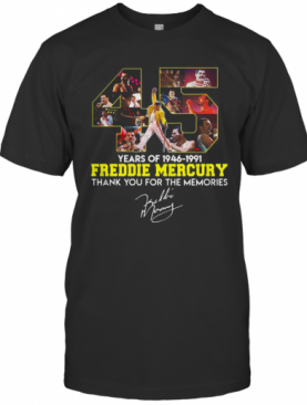 45 Years Of 1946 1991 Freddie Mercury Thank You For The Memories T-Shirt