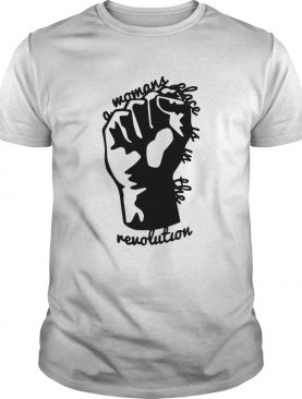 A Woman Place Is In The Revolution Black Lives Matter Symbol shirt