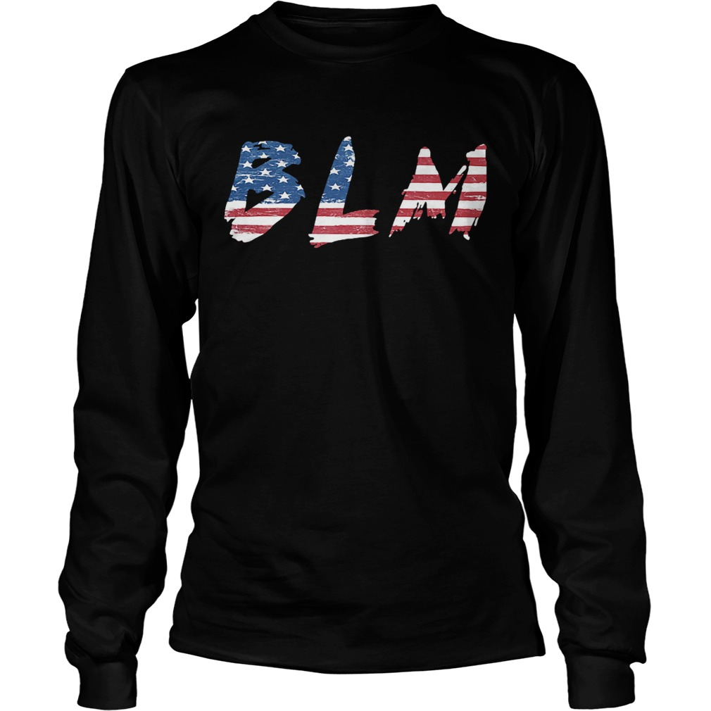 BLM American flag veteran Independence day  Long Sleeve