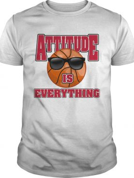 Basketball attitude is everything shirt