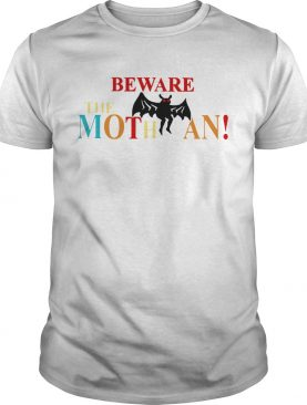 Beware The Mothman shirt