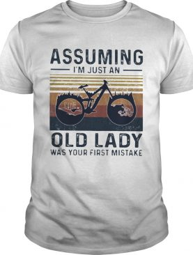 Bicycle ride assuming im just an old lady was your first mistake vintage shirt