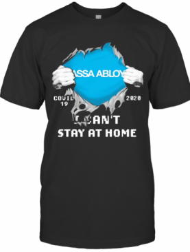 Blood Insides Assa Abloy Covid 19 2020 I Can'T Stay At Home T-Shirt