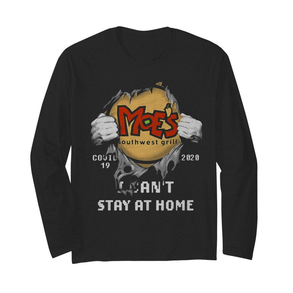 Blood insides moe's southwest grill covid-19 2020 i can't stay at home hands  Long Sleeved T-shirt