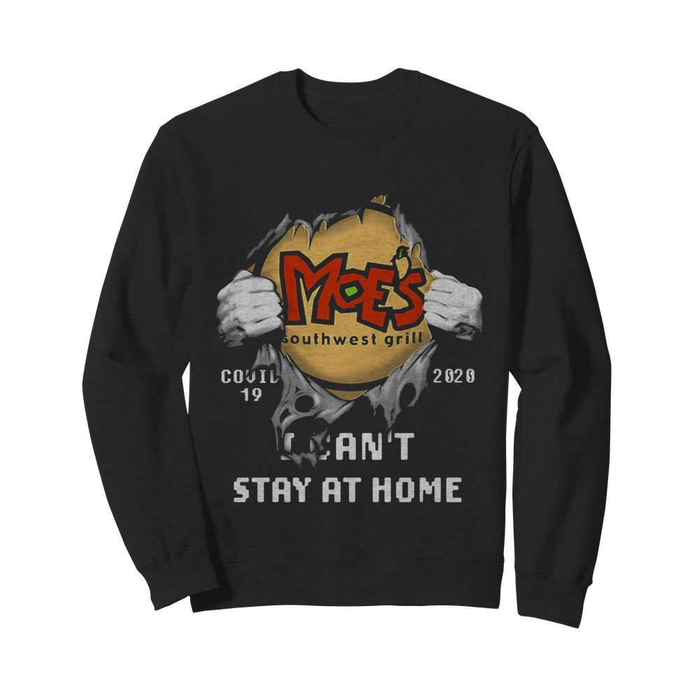 Blood insides moe's southwest grill covid-19 2020 i can't stay at home hands  Unisex Sweatshirt