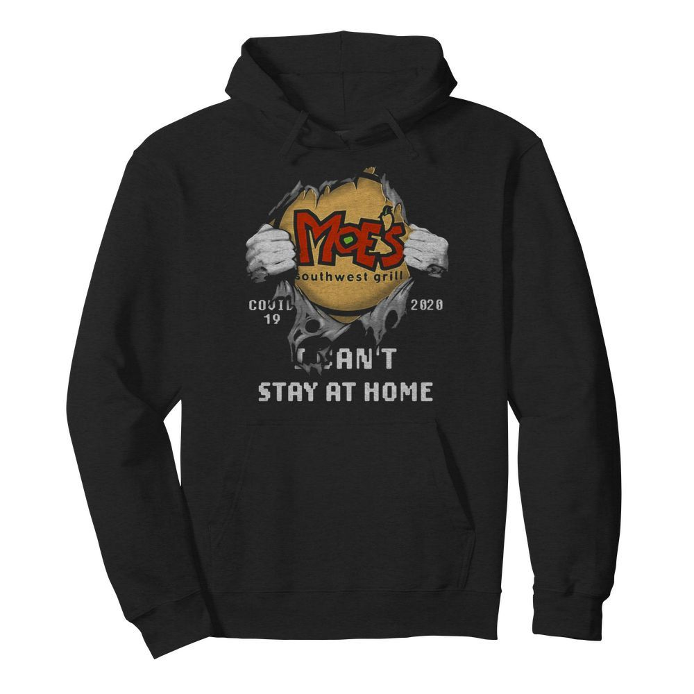 Blood insides moe's southwest grill covid-19 2020 i can't stay at home hands  Unisex Hoodie