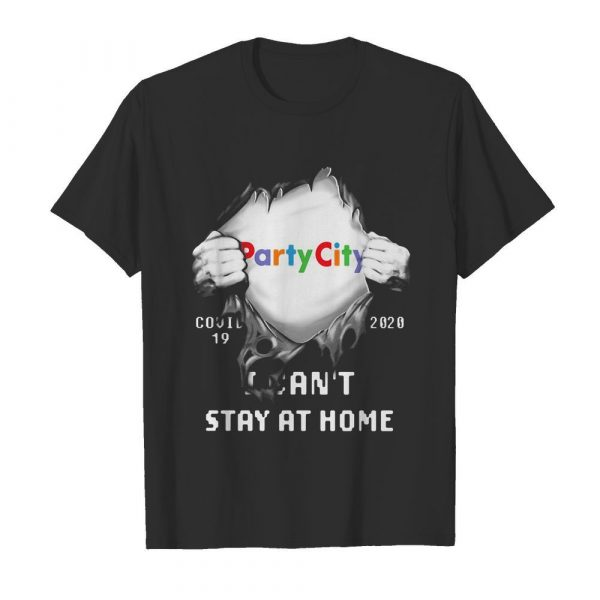 Blood insides party city covid-19 2020 I can't stay at home shirt