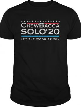 Chewbacca solo 2020 let the wookie win stars shirt