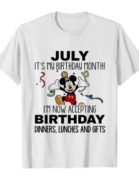 Disney mickey mouse july it's my birthday month i'm now accepting birthday dinners lunches and gifts white shirt
