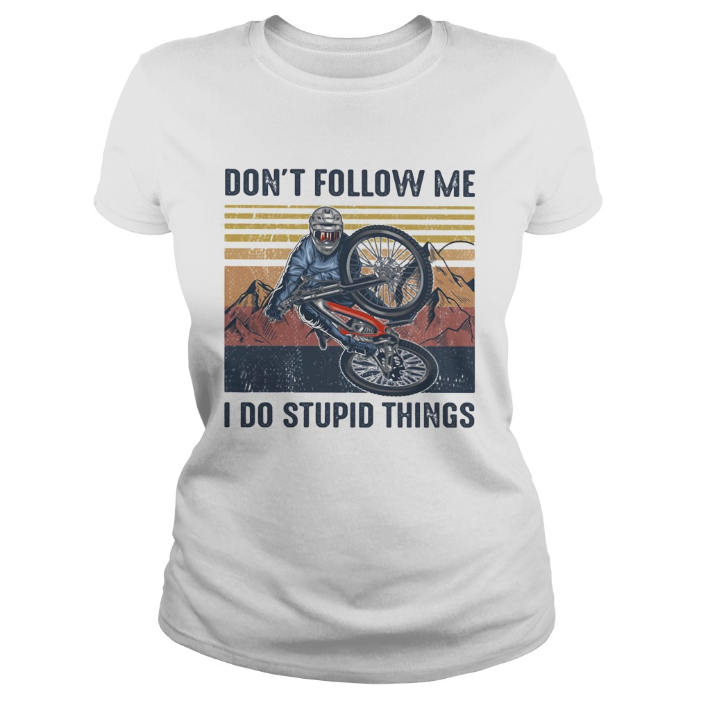 Dont follow me I do stupid things cycling vintage retro  Classic Ladies