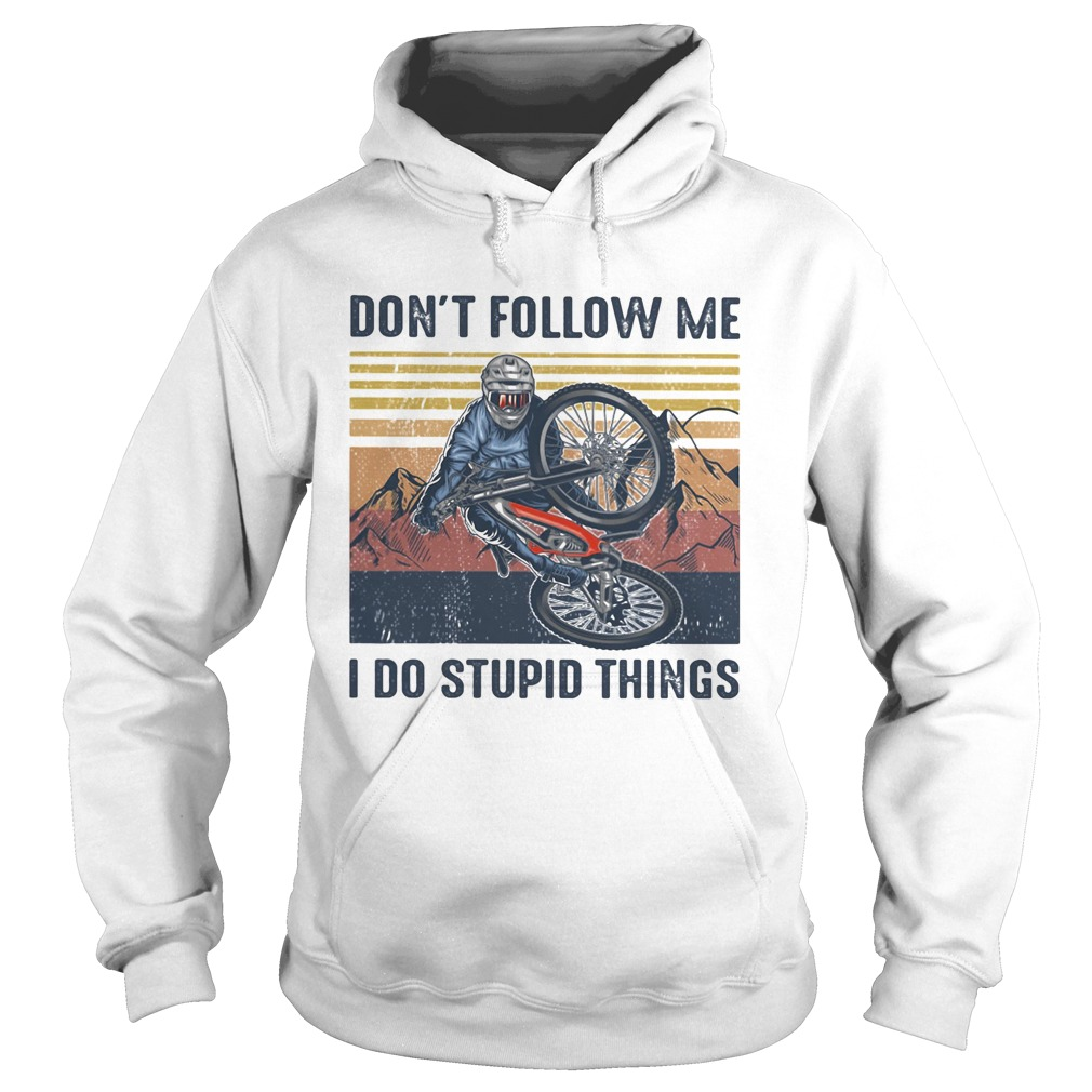 Dont follow me I do stupid things cycling vintage retro  Hoodie