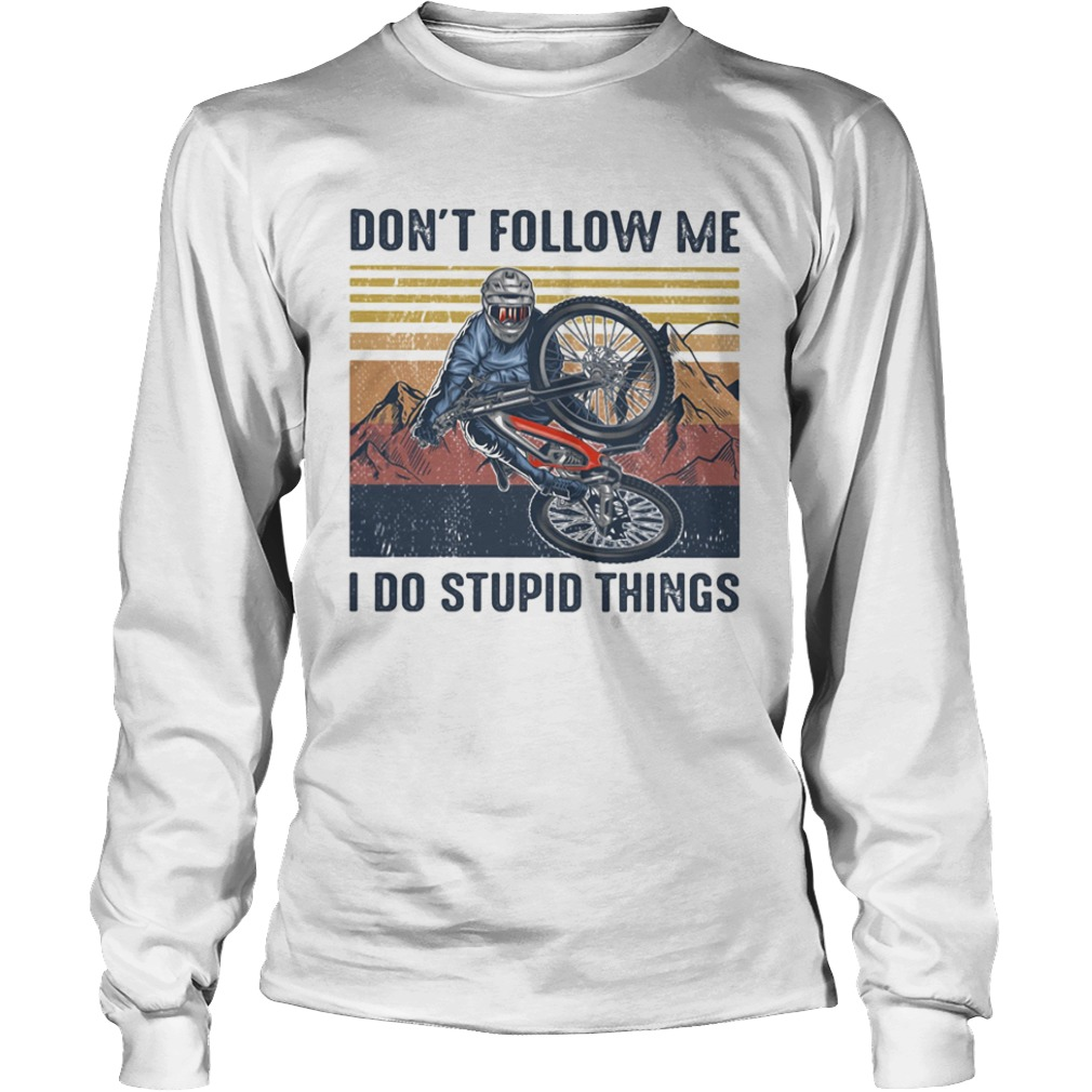 Dont follow me I do stupid things cycling vintage retro  Long Sleeve