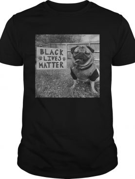 Doug The Pug Black Lives Matter shirt