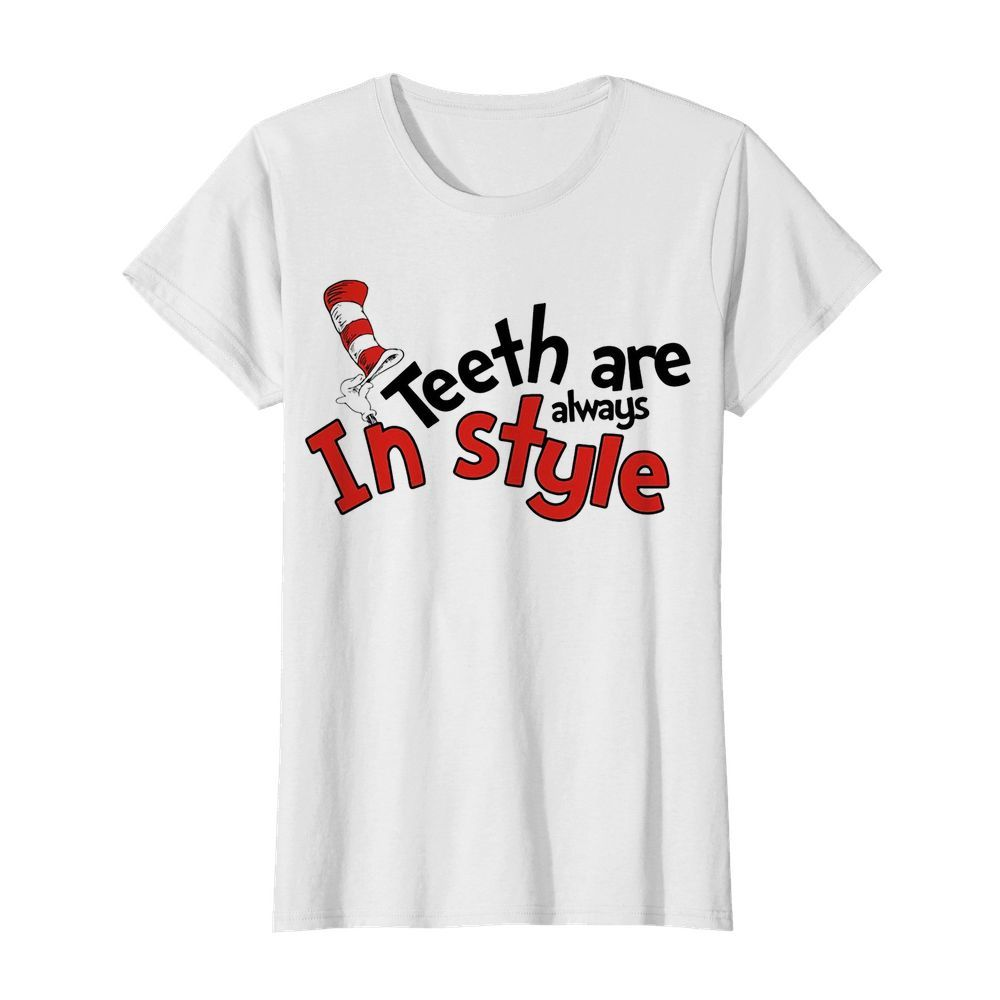Dr seuss teeth are always in style  Classic Women's T-shirt