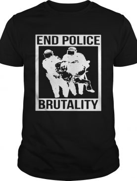 End Police Brutality shirt
