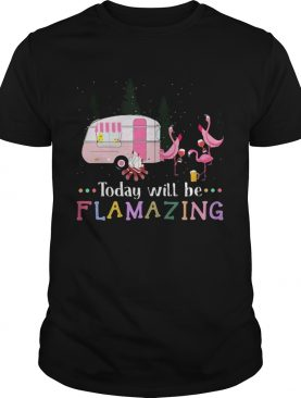 Flamingo today will be flamazing camping shirt