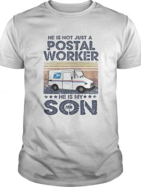 He is not just a postal worker he is son vintage retro shirt