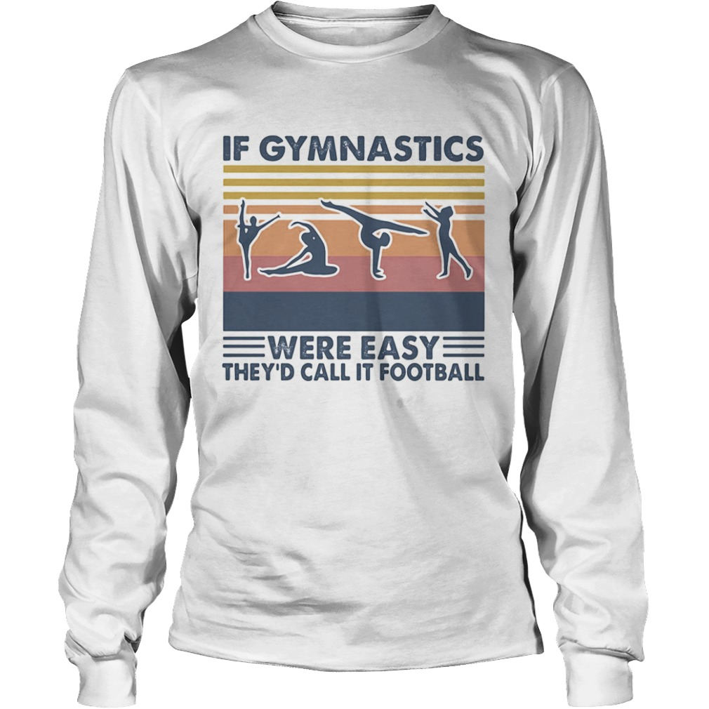 If gymnastics were easy theyd call it football vintage retro  Long Sleeve