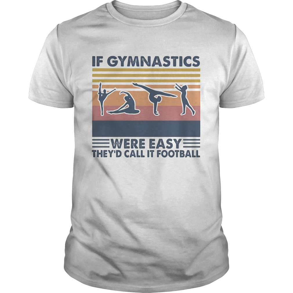 If gymnastics were easy theyd call it football vintage retro  Unisex