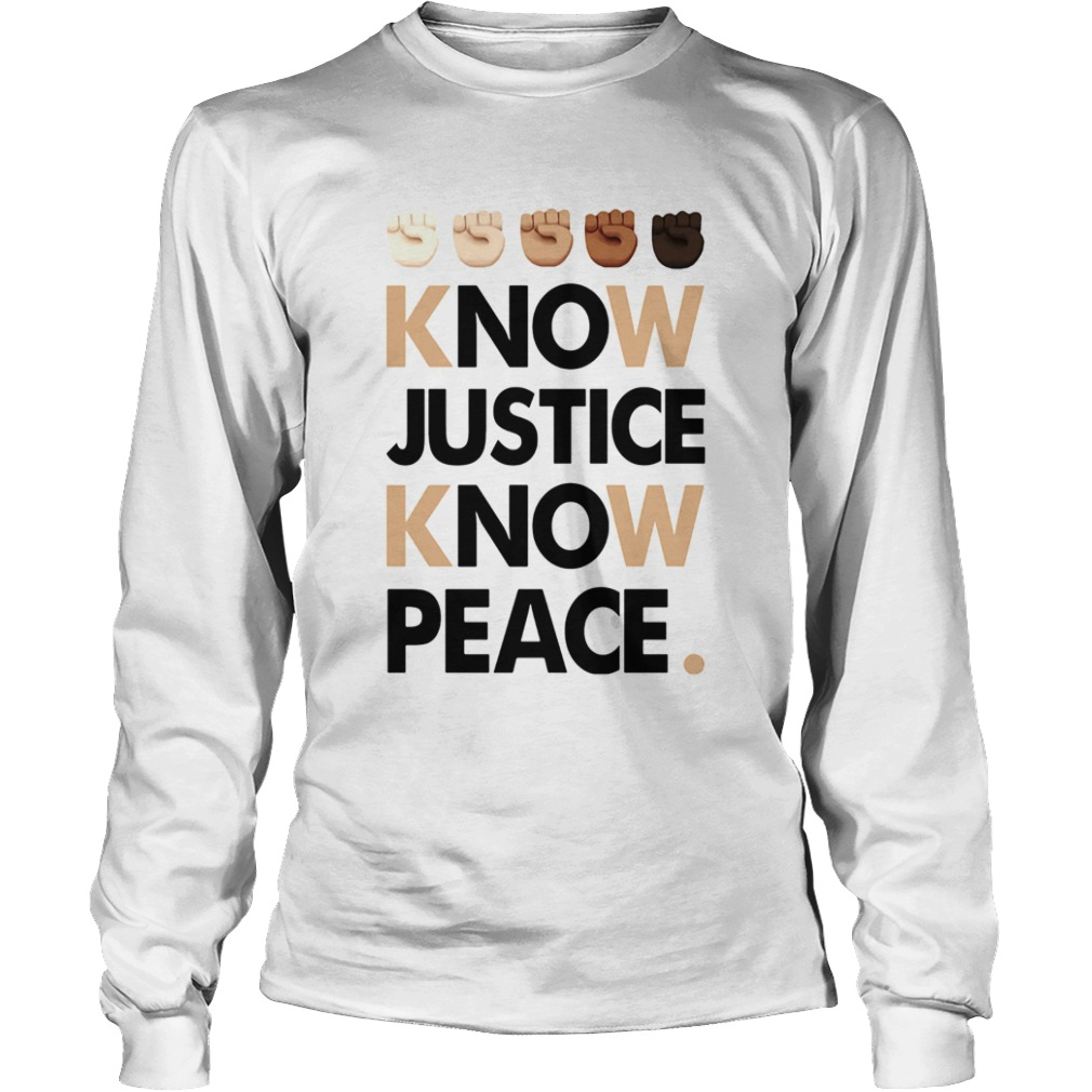 Juneteenth know justice know peace  Long Sleeve