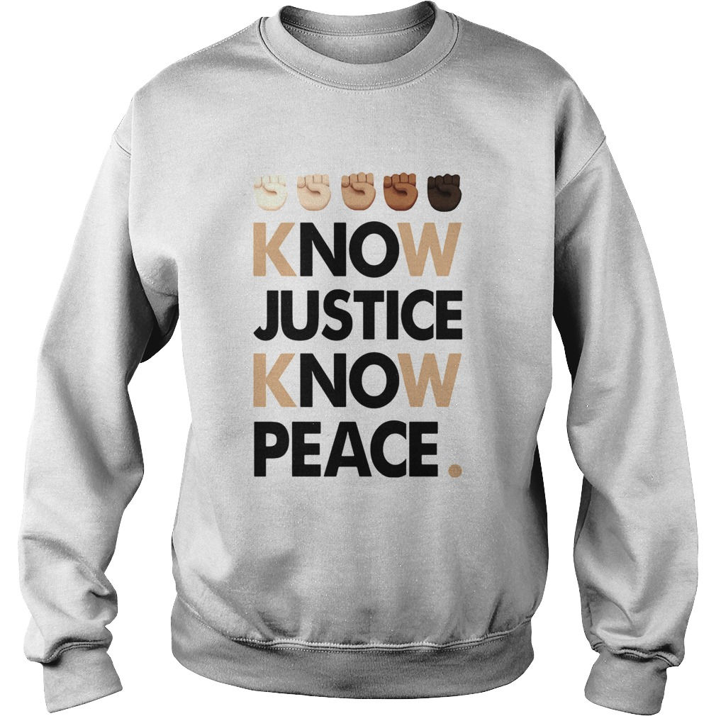 Juneteenth know justice know peace  Sweatshirt